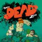 Three Dead Zed Free Download