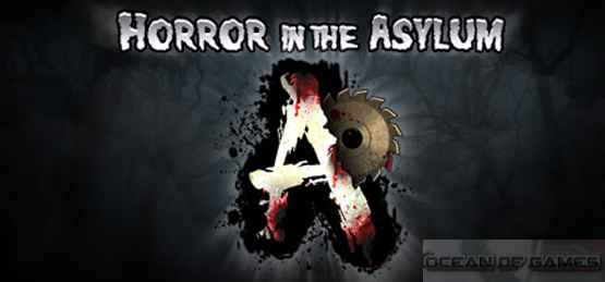 Horror In The Asylum Free Download