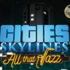Cities Skylines All That Jazz Free Download