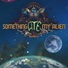 Something Ate My Alien Free Download