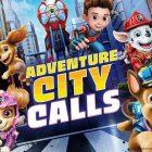 PAW Patrol The Movie Adventure City Calls Free Download